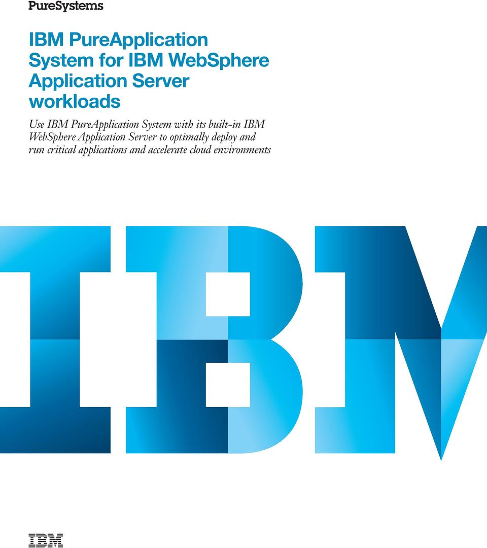 built-in IBM WebSphere Application Server to optimally