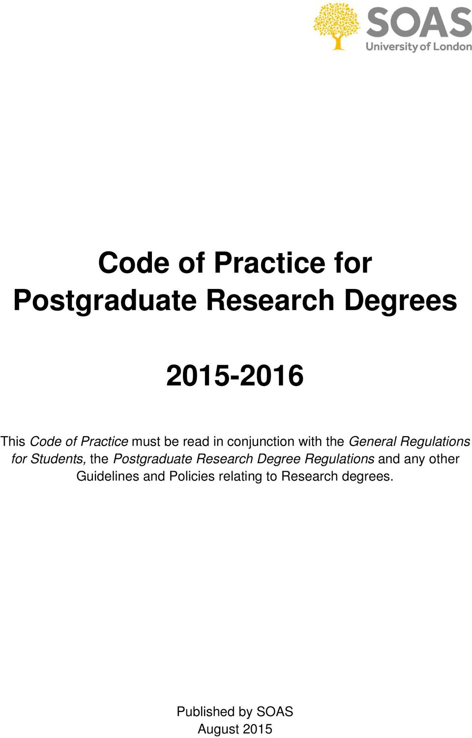 Students, the Postgraduate Research Degree Regulations and any other