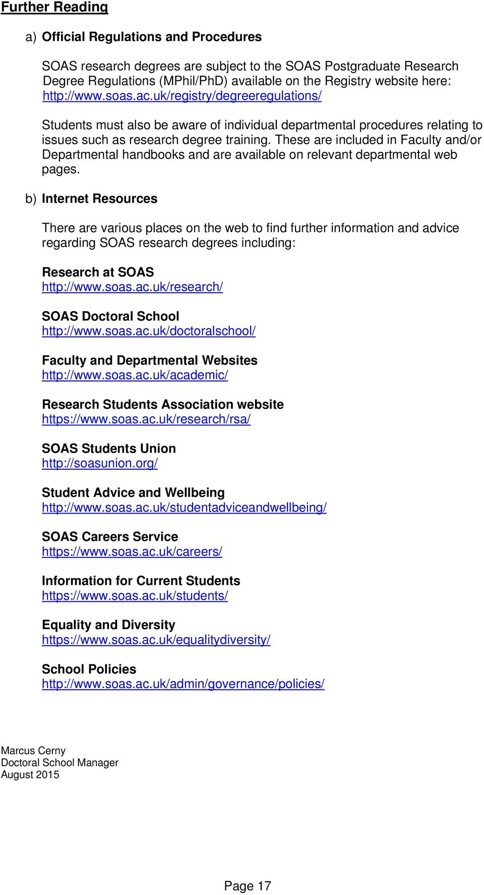 These are included in Faculty and/or Departmental handbooks and are available on relevant departmental web pages.