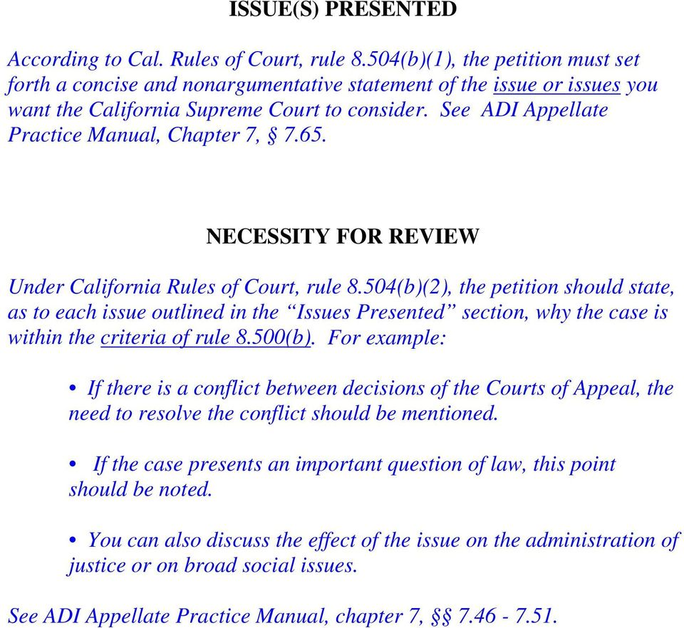 See ADI Appellate Practice Manual, Chapter 7, 7.65. NECESSITY FOR REVIEW Under California Rules of Court, rule 8.