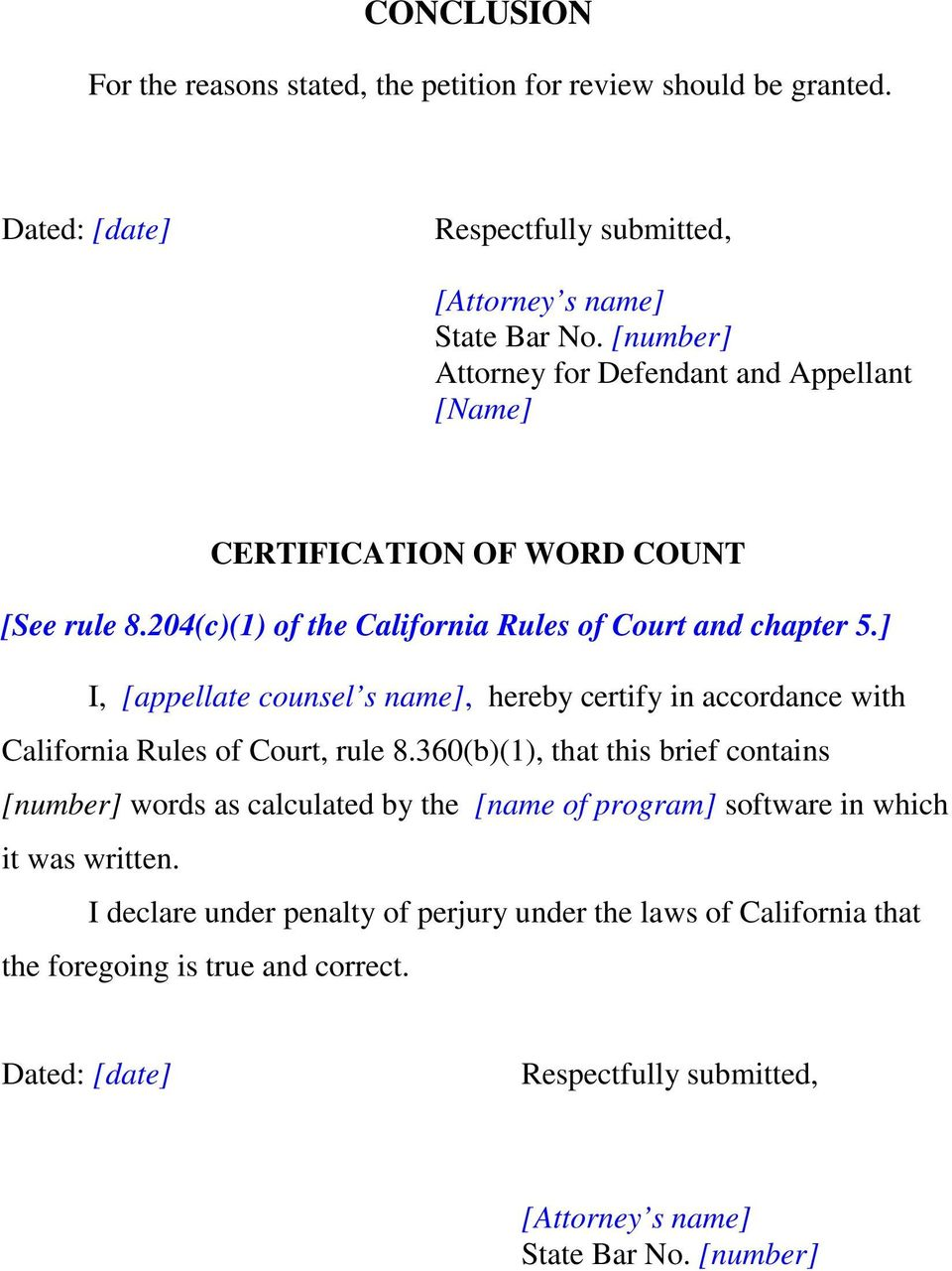 ] I, [appellate counsel s name], hereby certify in accordance with California Rules of Court, rule 8.