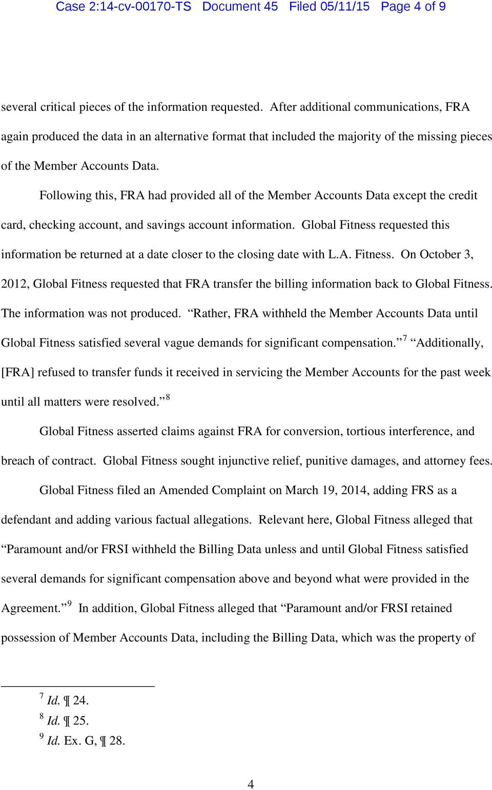 Following this, FRA had provided all of the Member Accounts Data except the credit card, checking account, and savings account information.