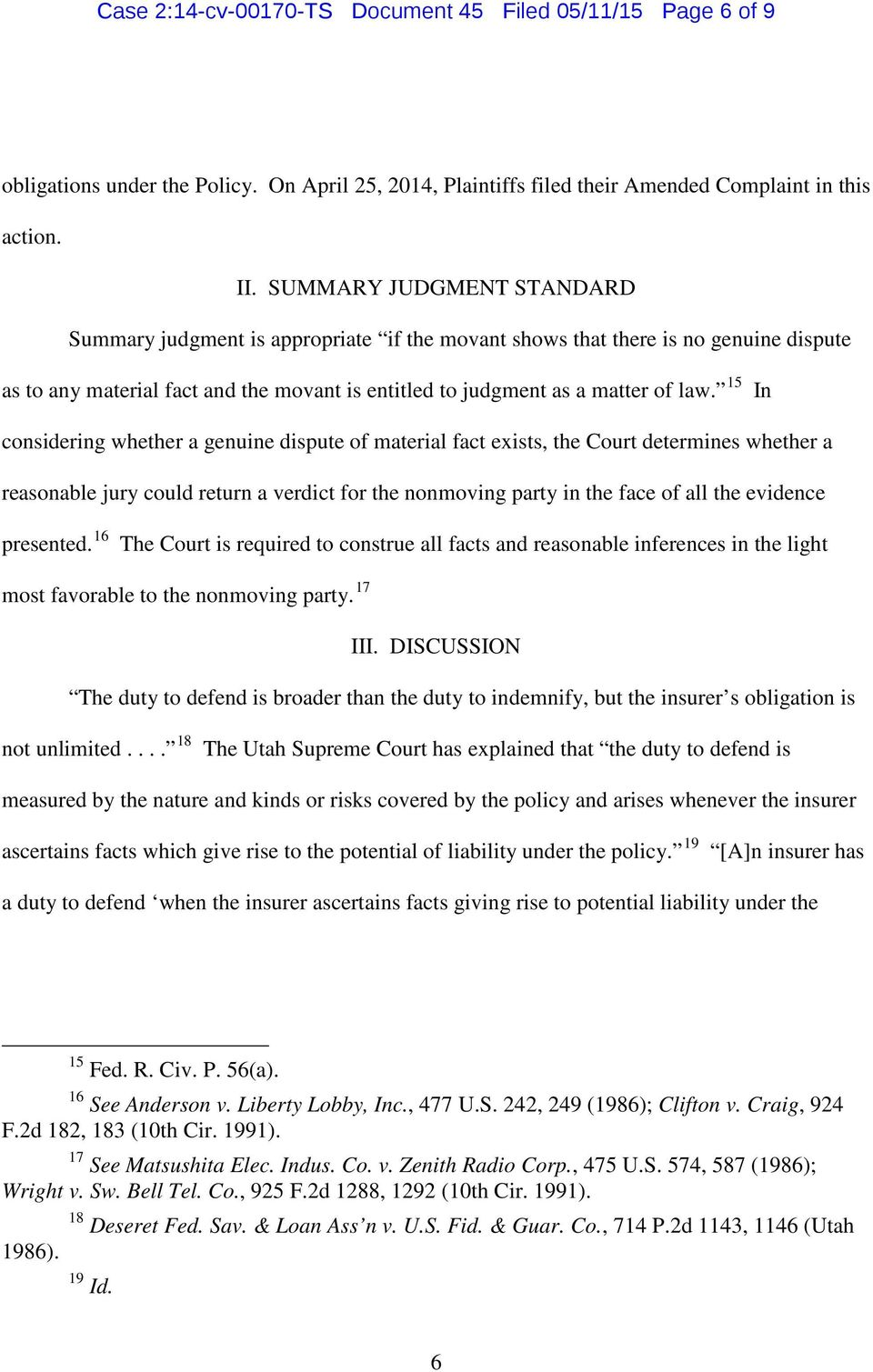 15 In considering whether a genuine dispute of material fact exists, the Court determines whether a reasonable jury could return a verdict for the nonmoving party in the face of all the evidence