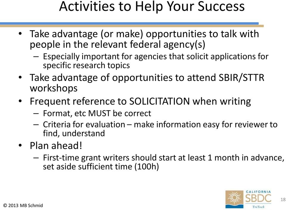 workshops Frequent reference to SOLICITATION when writing Format, etc MUST be correct Criteria for evaluation make information easy for