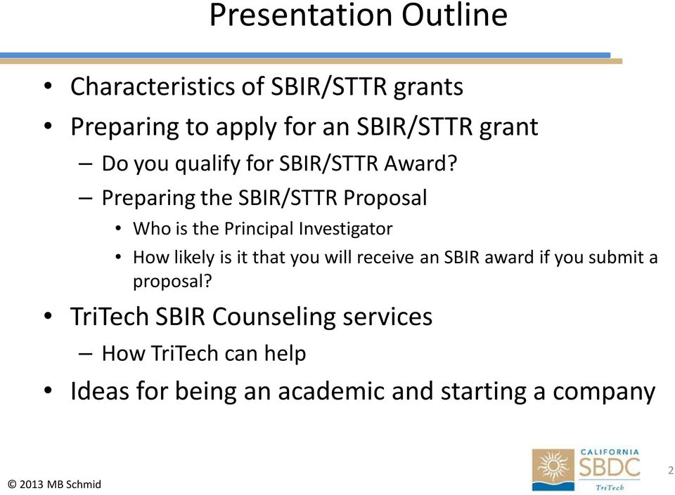 Preparing the SBIR/STTR Proposal Who is the Principal Investigator How likely is it that you