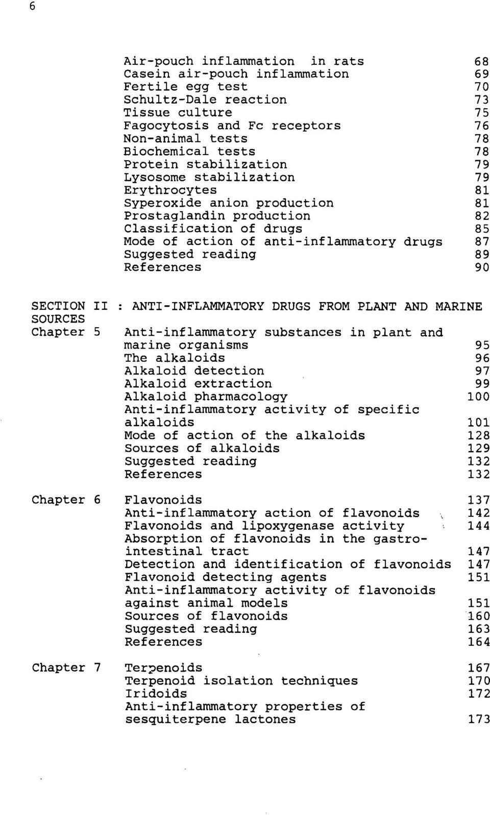 87 Suggested reading 89 References 90 SECTION II SOURCES Chapter 5 Chapter 6 Chapter 7 : ANTI-INFLAMMATORY DRUGS FROM PLANT AND MARINE Anti-inflammatory substances in plant and marine organisms 95