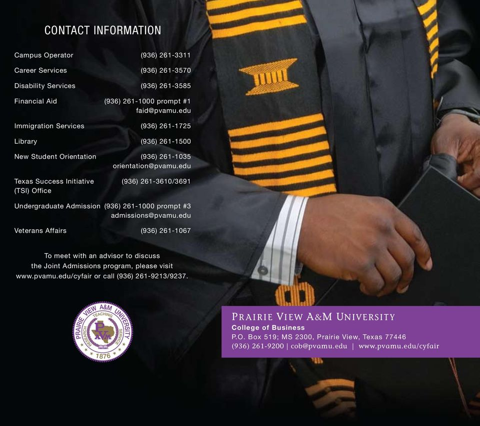 edu Texas Success Initiative (936) 261-3610/3691 (TSI) Office Undergraduate Admission (936) 261-1000 prompt #3 admissions@pvamu.
