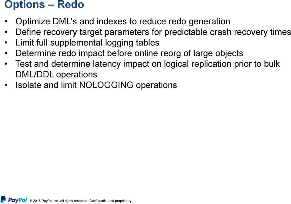 Determine redo impact before online reorg of large objects Test and determine latency