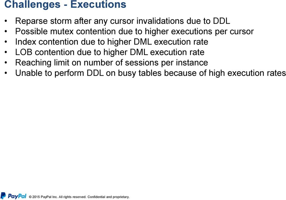 execution rate LOB contention due to higher DML execution rate Reaching limit on number