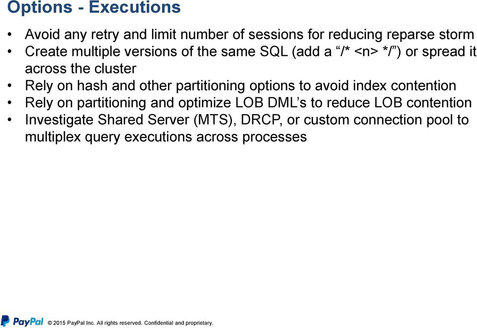 partitioning options to avoid index contention Rely on partitioning and optimize LOB DML s to reduce LOB