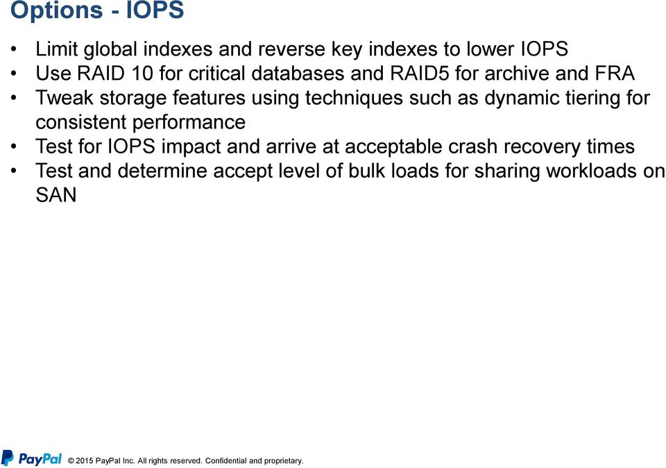 such as dynamic tiering for consistent performance Test for IOPS impact and arrive at