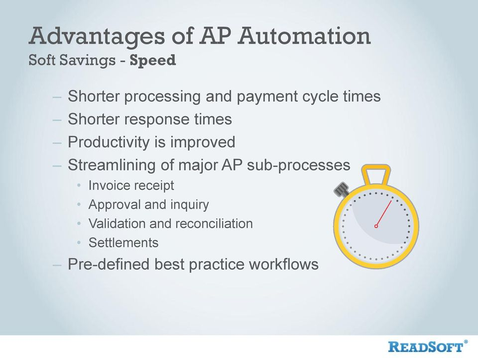 Streamlining of major AP sub-processes Invoice receipt Approval and