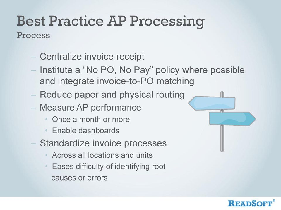 routing Measure AP performance Once a month or more Enable dashboards Standardize invoice