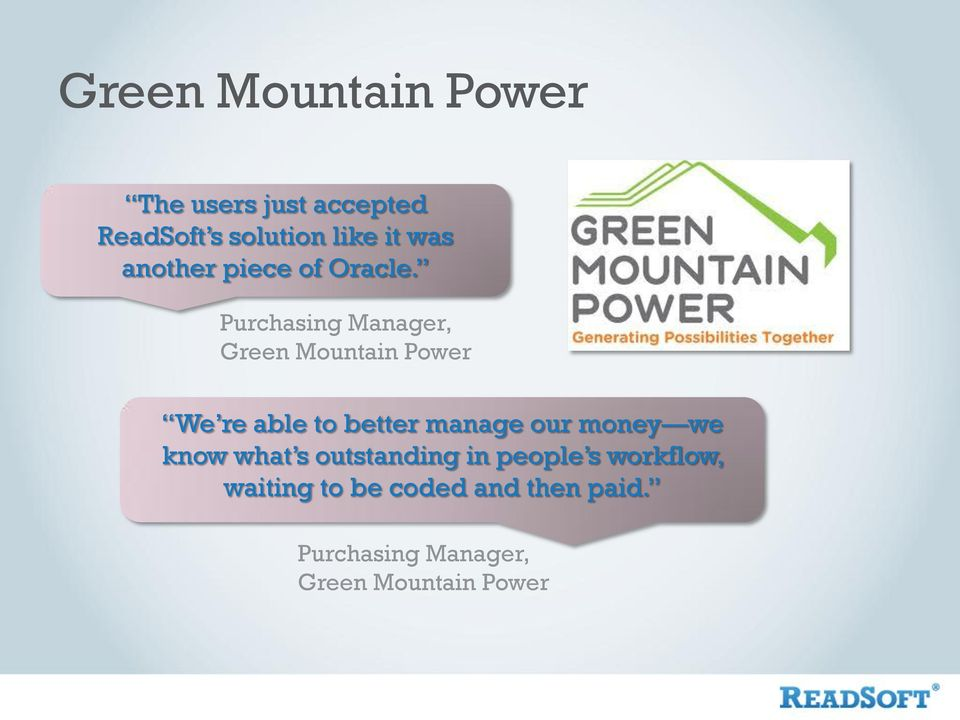 Purchasing Manager, Green Mountain Power We re able to better manage our