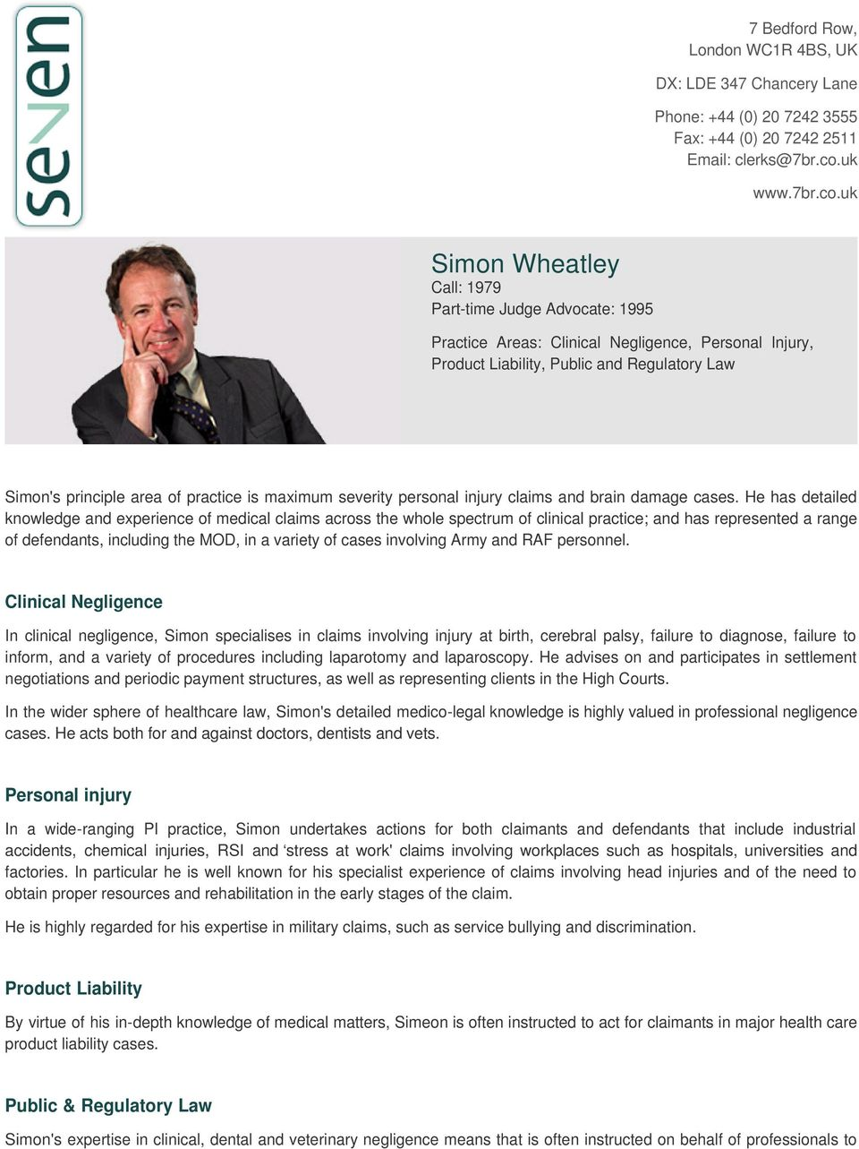 uk Simon Wheatley Call: 1979 Part-time Judge Advocate: 1995 Practice Areas: Clinical Negligence, Personal Injury, Product Liability, Public and Regulatory Law Simon's principle area of practice is