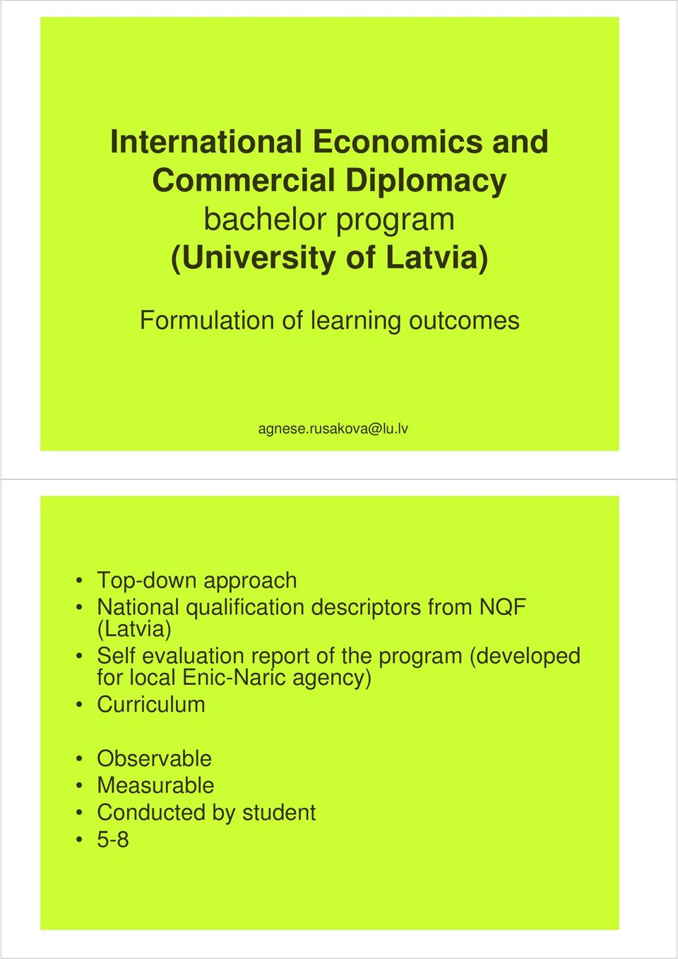 lv Top-down approach National qualification descriptors from NQF (Latvia) Self