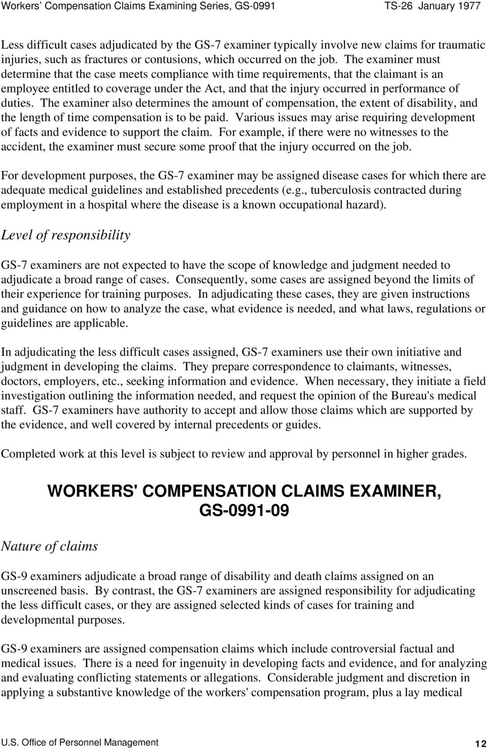 duties. The examiner also determines the amount of compensation, the extent of disability, and the length of time compensation is to be paid.