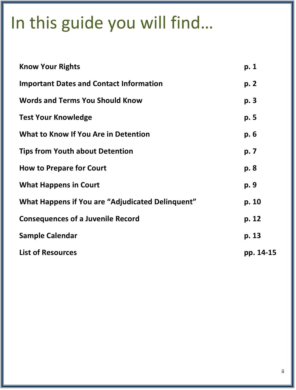 6 Tips from Youth about Detention p. 7 How to Prepare for Court p. 8 What Happens in Court p.