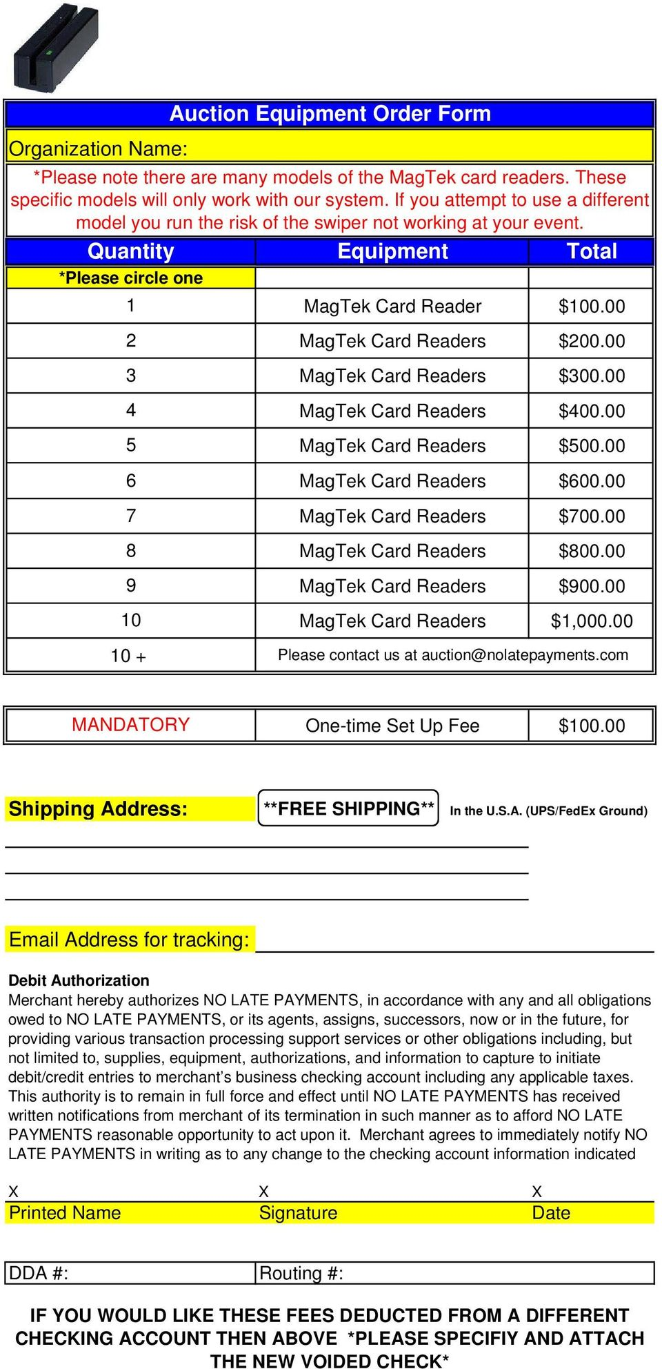 Quantity Equipment Total *Please circle one 1 2 3 4 5 6 7 8 9 10 10 + Auction Equipment Order Form MagTek Card Reader $100.00 MagTek Card Readers $200.00 MagTek Card Readers $300.