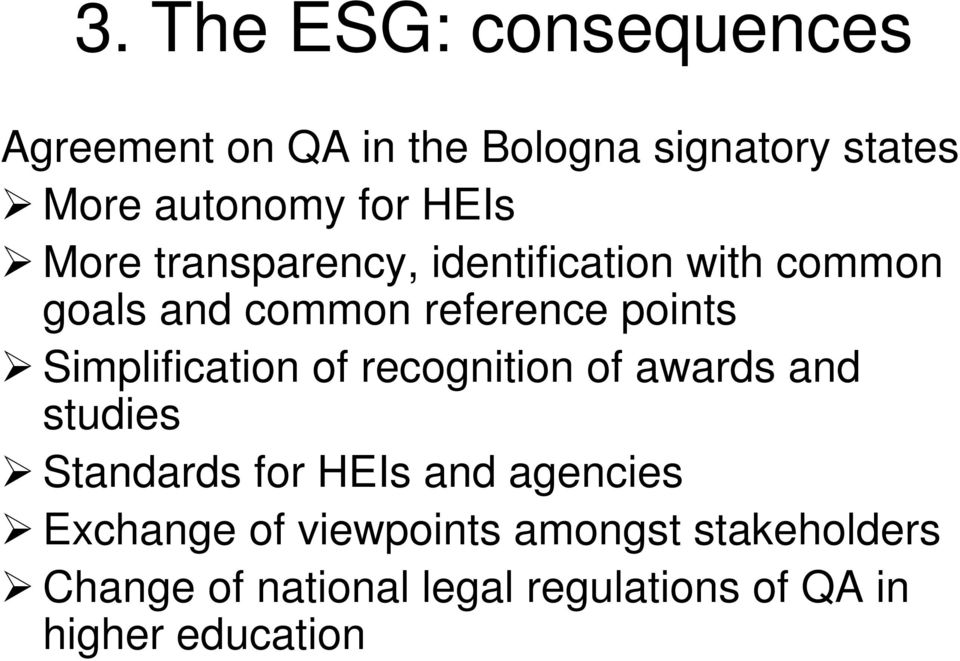 Simplification of recognition of awards and studies Standards for HEIs and agencies