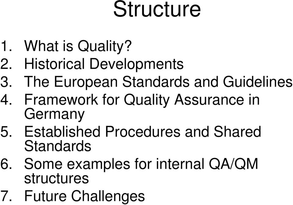 Framework for Quality Assurance in Germany 5.