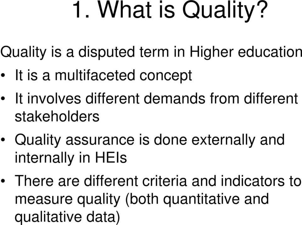 involves different demands from different stakeholders Quality assurance is
