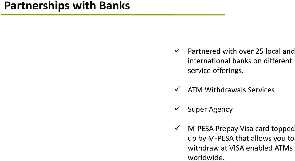 ATM Withdrawals Services Super Agency M-PESA Prepay Visa card