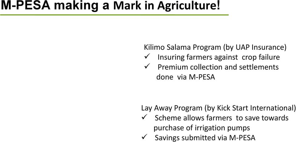 failure Premium collection and settlements done via M-PESA Lay Away Program