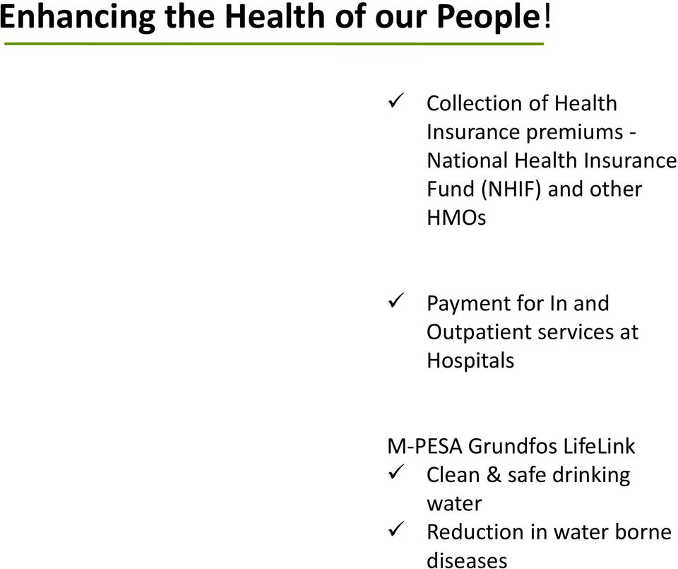 Fund (NHIF) and other HMOs Payment for In and Outpatient services