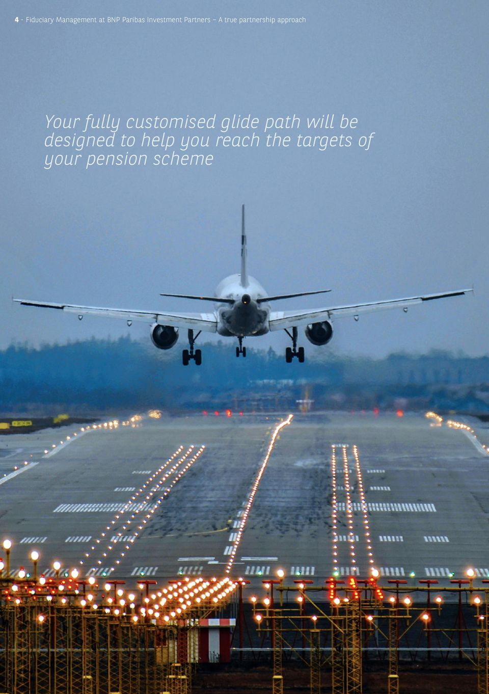 Your fully customised glide path will be