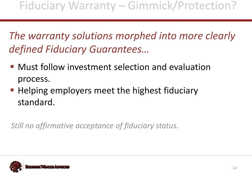 Guarantees Must follow investment selection and evaluation process.