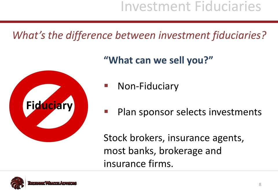 Fiduciary Non-Fiduciary Plan sponsor selects investments