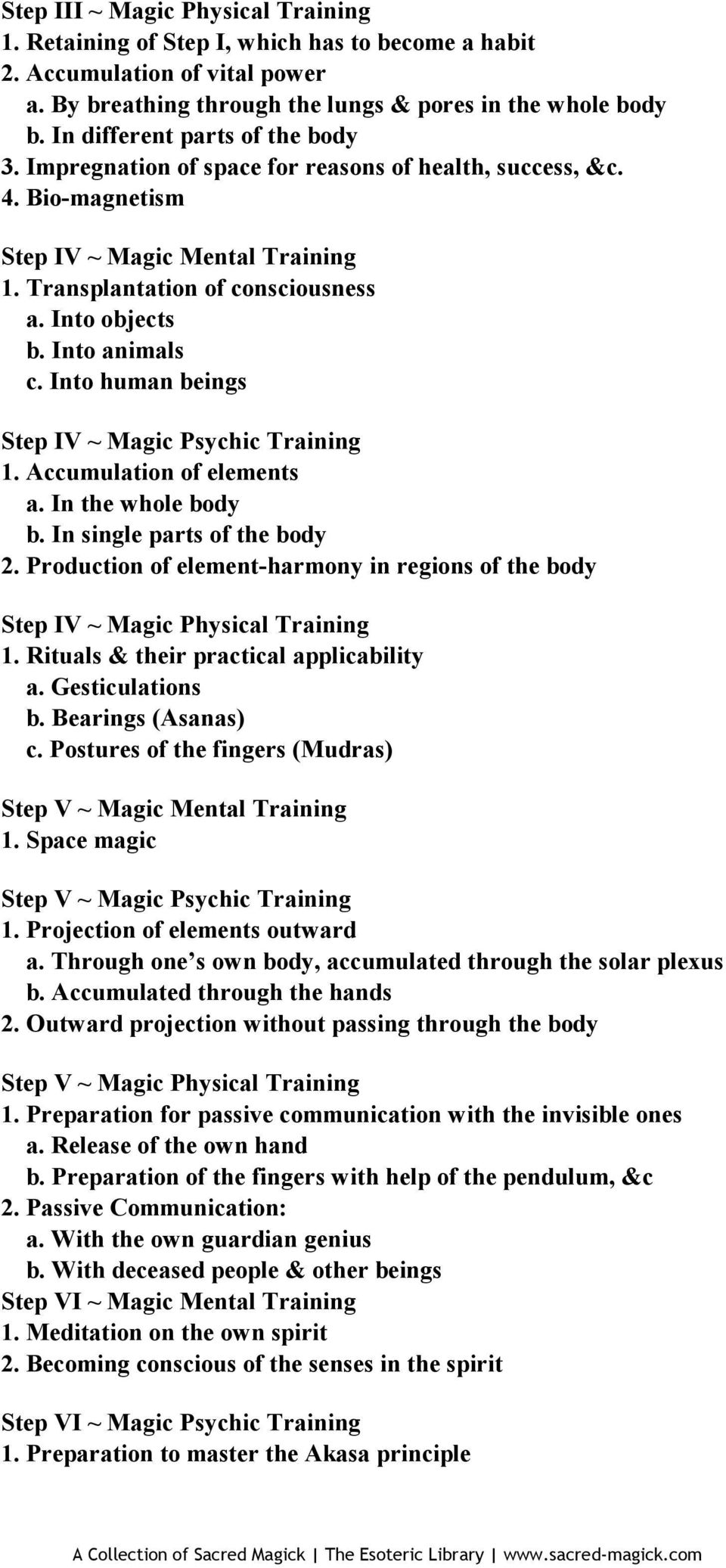 Into animals c. Into human beings Step IV ~ Magic Psychic Training 1. Accumulation of elements a. In the whole body b. In single parts of the body 2.