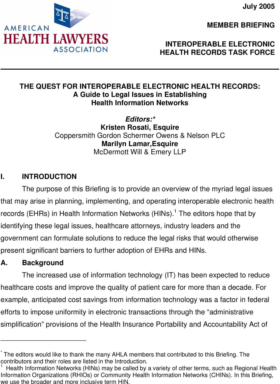 INTRODUCTION The purpose of this Briefing is to provide an overview of the myriad legal issues that may arise in planning, implementing, and operating interoperable electronic health records (EHRs)