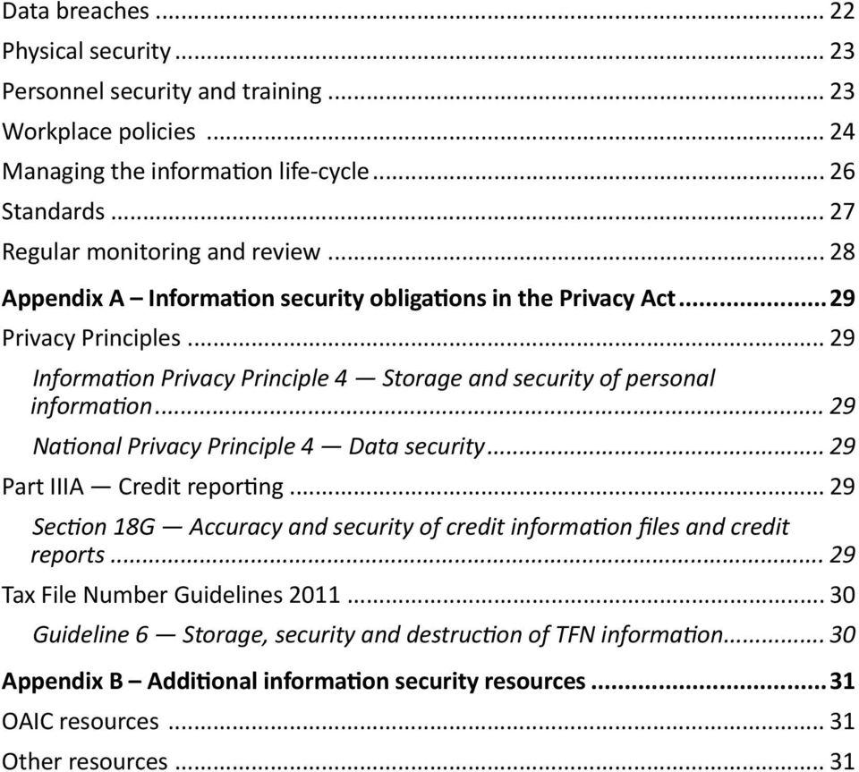 .. 29 Information Privacy Principle 4 Storage and security of personal information... 29 National Privacy Principle 4 Data security... 29 Part IIIA Credit reporting.