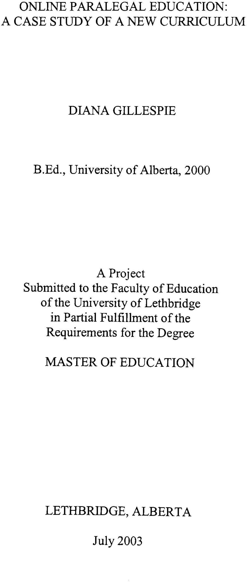 , University of Alberta, 2000 A Project Submitted to the Faculty of