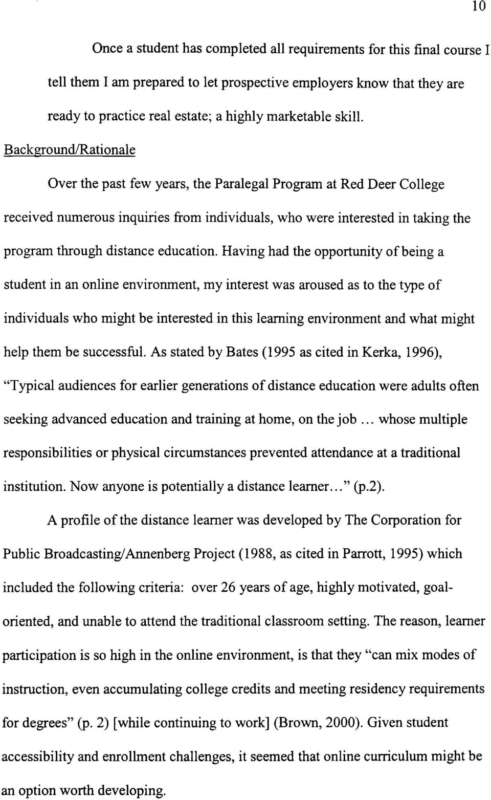 Backgroimd/Rationale Over the past few years, the Paralegal Program at Red Deer College received numerous inquiries from individuals, who were interested in taking the program through distance