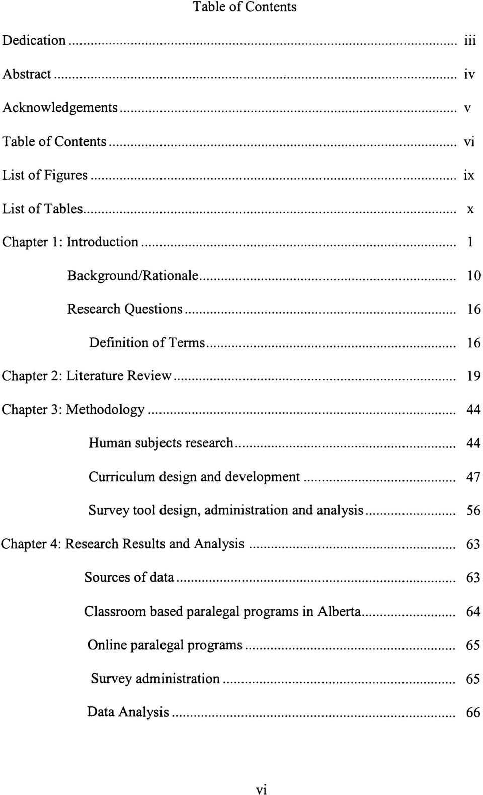 Human subjects research 44 Curriculum design and development 47 Survey tool design, administration and analysis 56 Chapter 4: Research Results