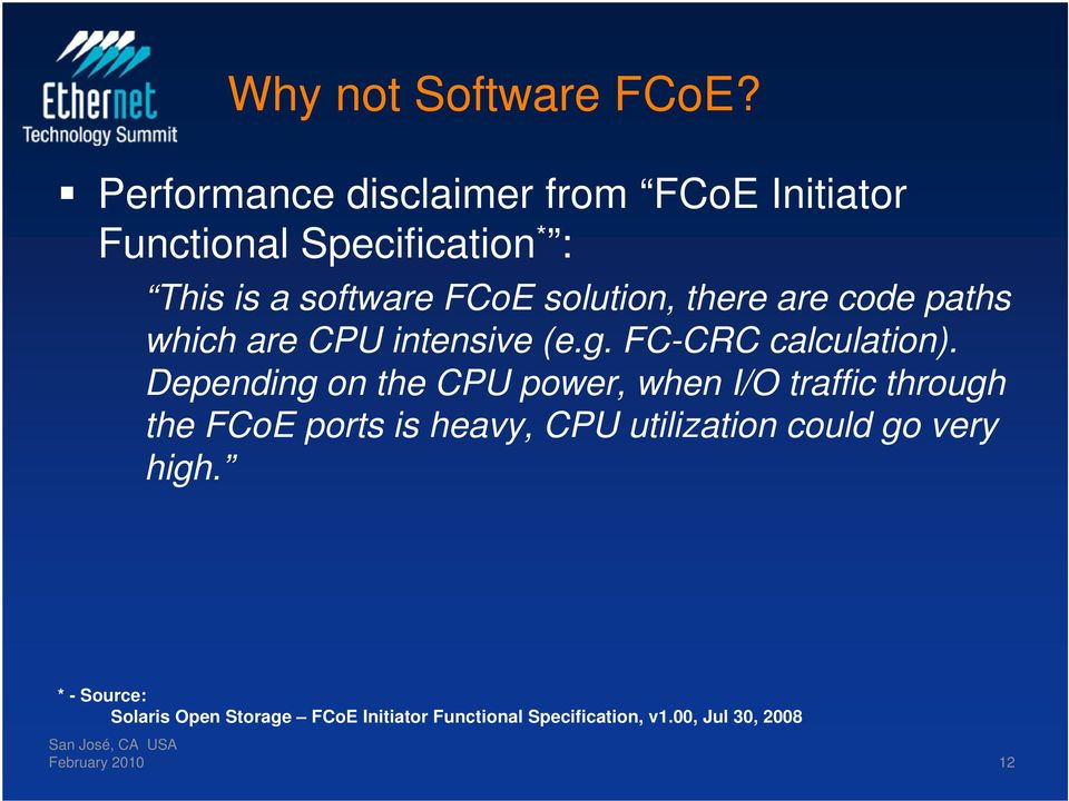 there are code paths which are CPU intensive (e.g. FC-CRC calculation).