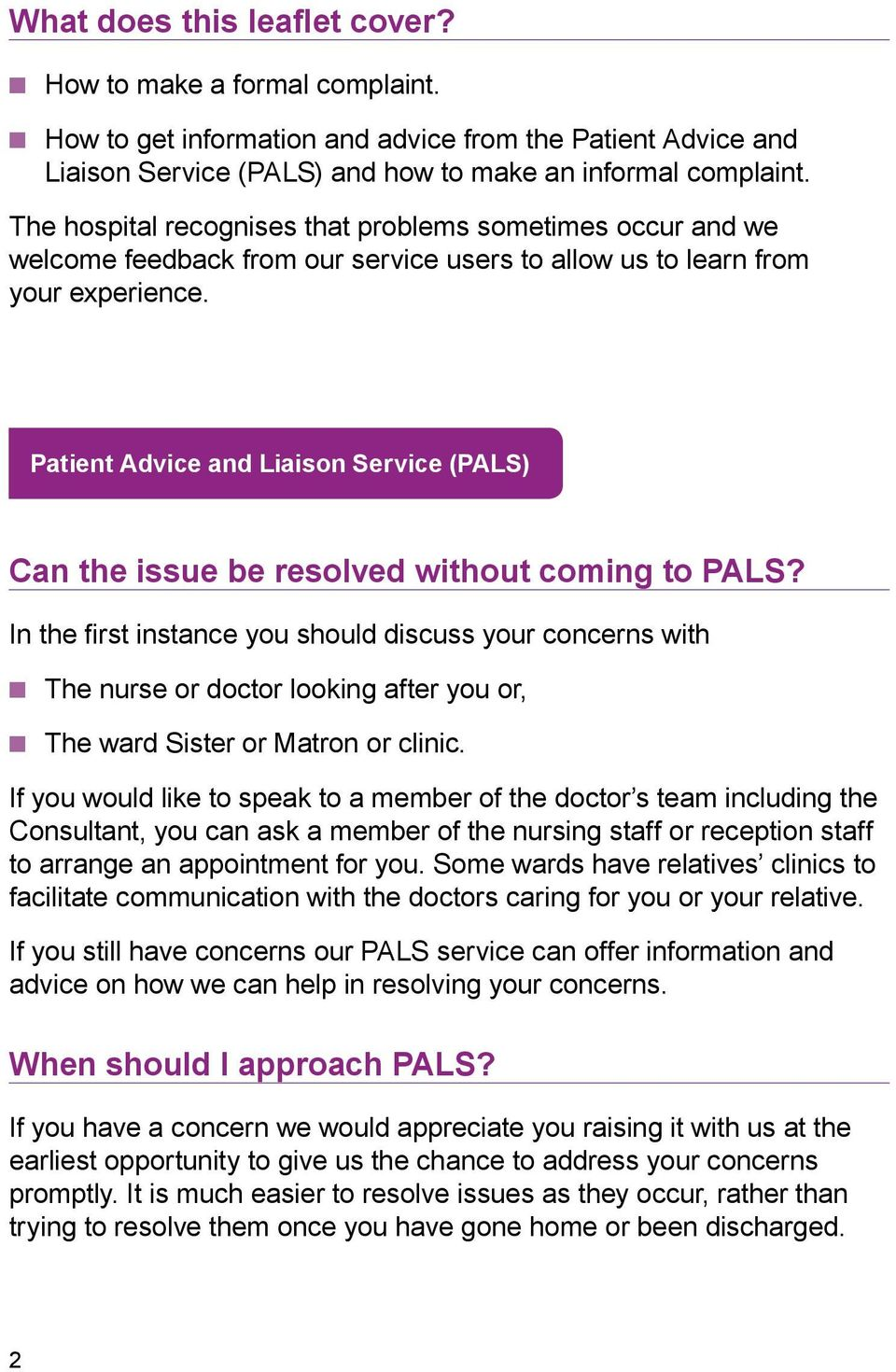 Patient Advice and Liaison Service (PALS) Can the issue be resolved without coming to PALS?