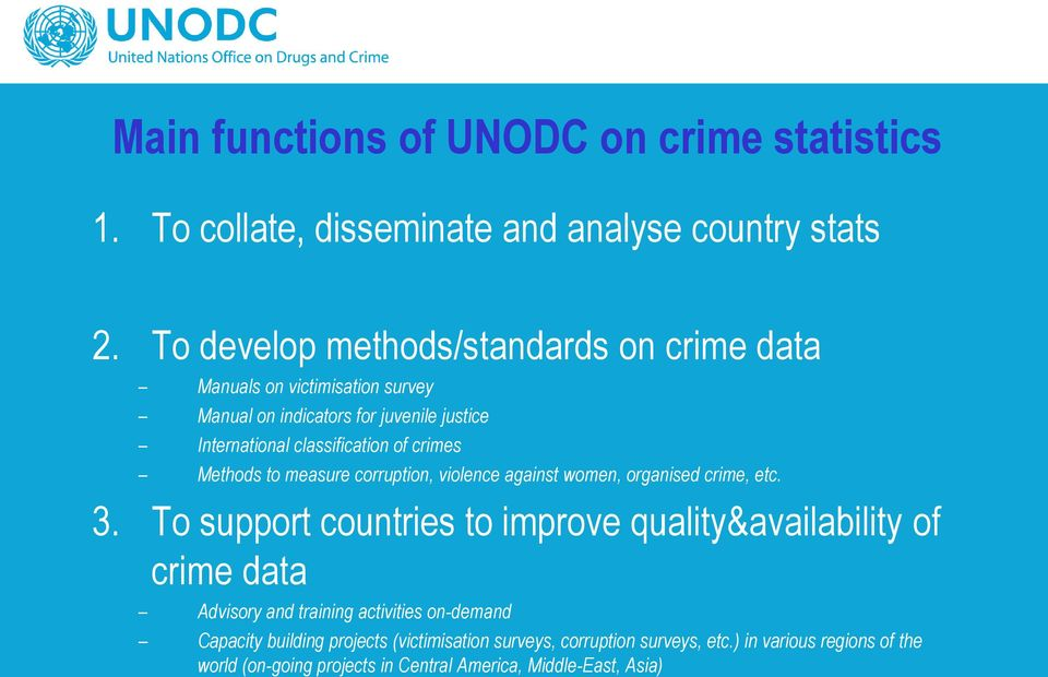 crimes Methods to measure corruption, violence against women, organised crime, etc. 3.