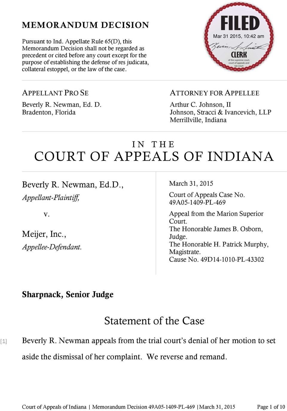 the law of the case. APPELLANT PRO SE Beverly R. Newman, Ed. D. Bradenton, Florida ATTORNEY FOR APPELLEE Arthur C.