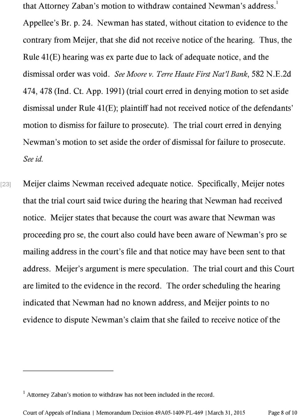 Thus, the Rule 41(E) hearing was ex parte due to lack of adequate notice, and the dismissal order was void. See Moore v. Terre Haute First Nat l Bank, 582 N.E.2d 474, 478 (Ind. Ct. App.