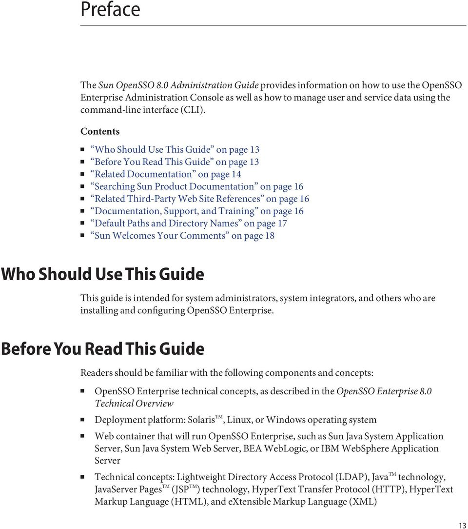 Contents Who Should Use This Guide on page 13 Before You Read This Guide on page 13 Related Documentation on page 14 Searching Sun Product Documentation on page 16 Related Third-Party Web Site