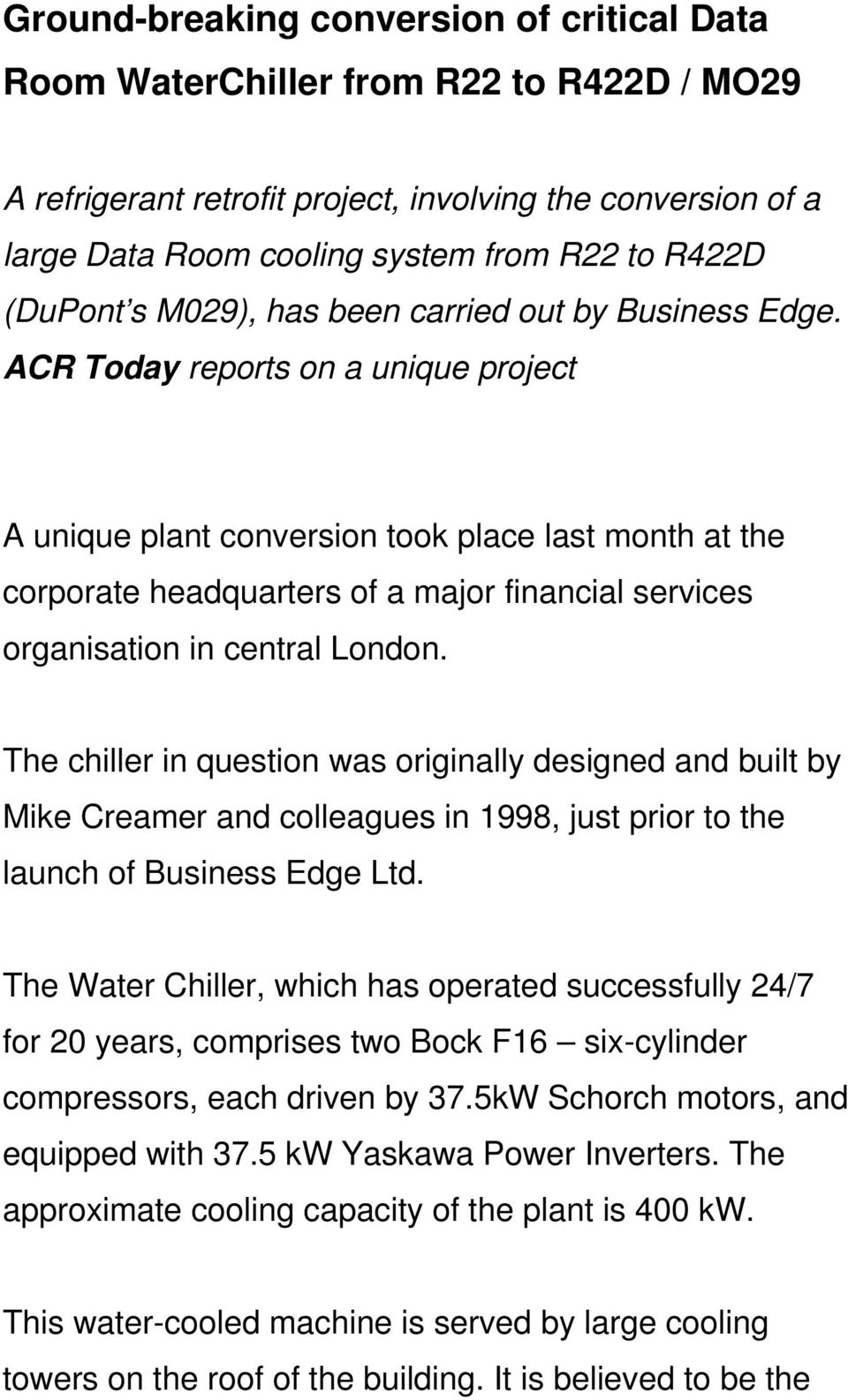 ACR Today reports on a unique project A unique plant conversion took place last month at the corporate headquarters of a major financial services organisation in central London.