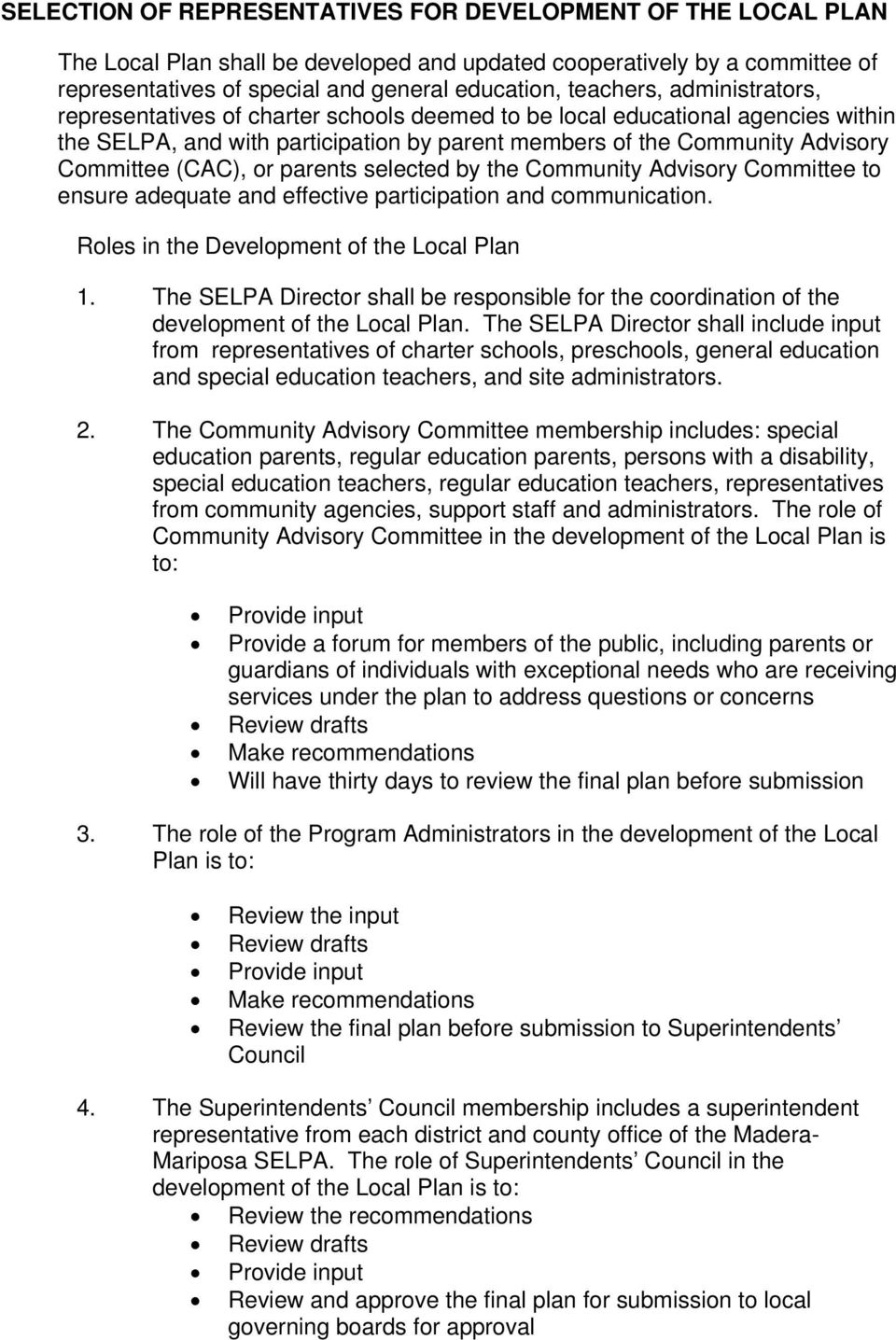 (CAC), or parents selected by the Community Advisory Committee to ensure adequate and effective participation and communication. Roles in the Development of the Local Plan 1.