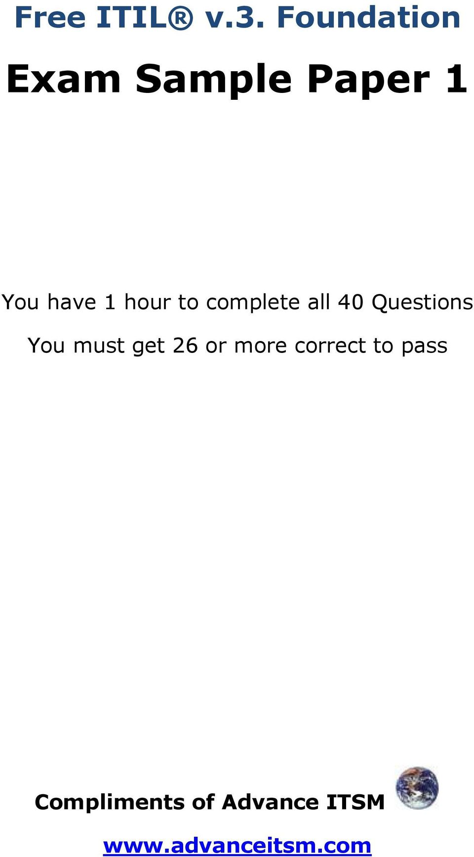 hour to complete all 40 Questions You must