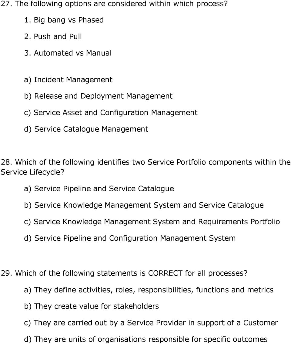 Which of the following identifies two Service Portfolio components within the Service Lifecycle?