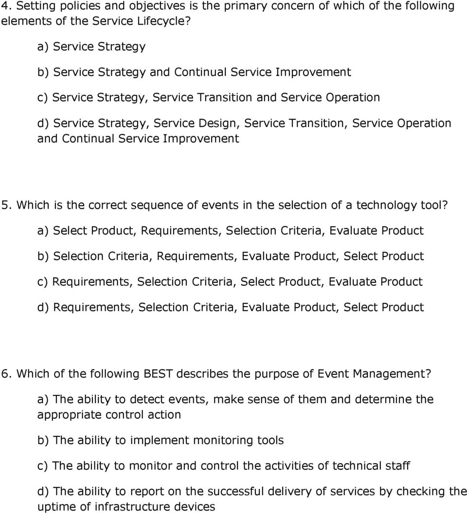 Service Operation and Continual Service Improvement 5. Which is the correct sequence of events in the selection of a technology tool?
