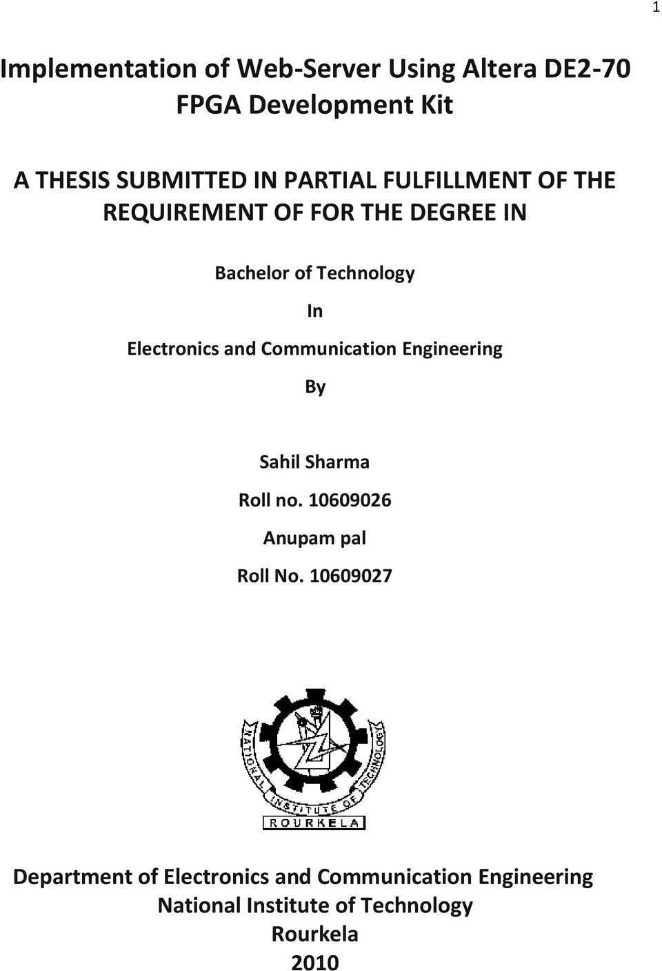 Electronics and Communication Engineering By Sahil Sharma Roll no. 10609026 Anupam pal Roll No.